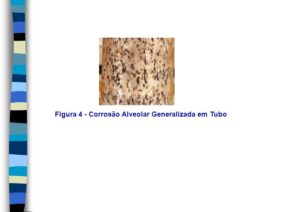 Figura 4 - Corrosão Alveolar Generalizada em Tubo