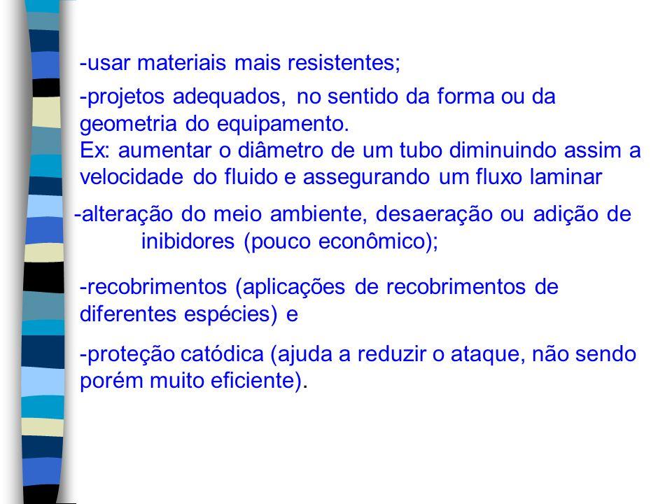 -usar materiais mais resistentes;