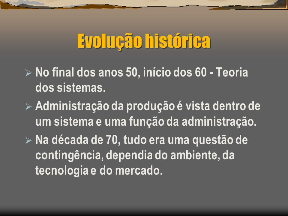 Evolução históricaNo final dos anos 50, início dos 60 - Teoria dos sistemas.