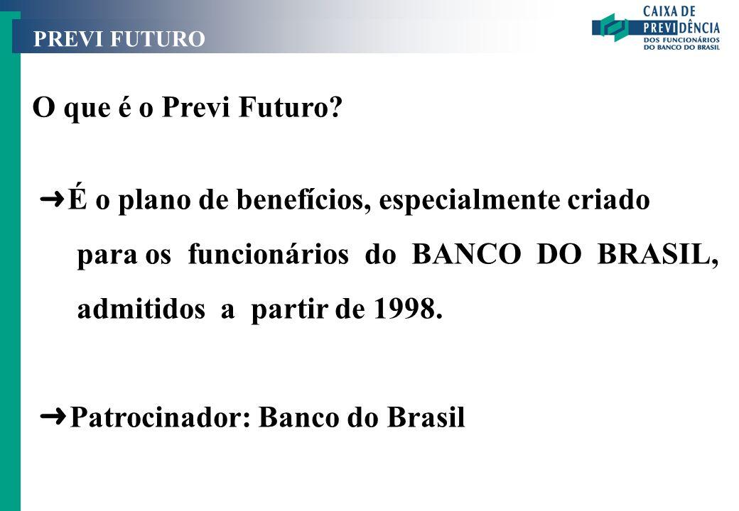 para os funcionários do BANCO DO BRASIL, admitidos a partir de 1998.