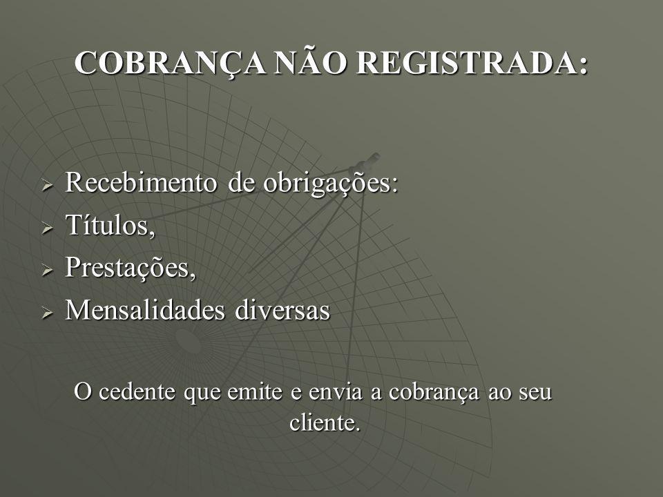 COBRANÇA NÃO REGISTRADA: