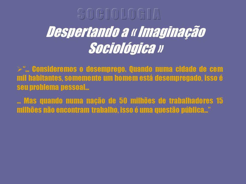 Despertando a « Imaginação Sociológica »