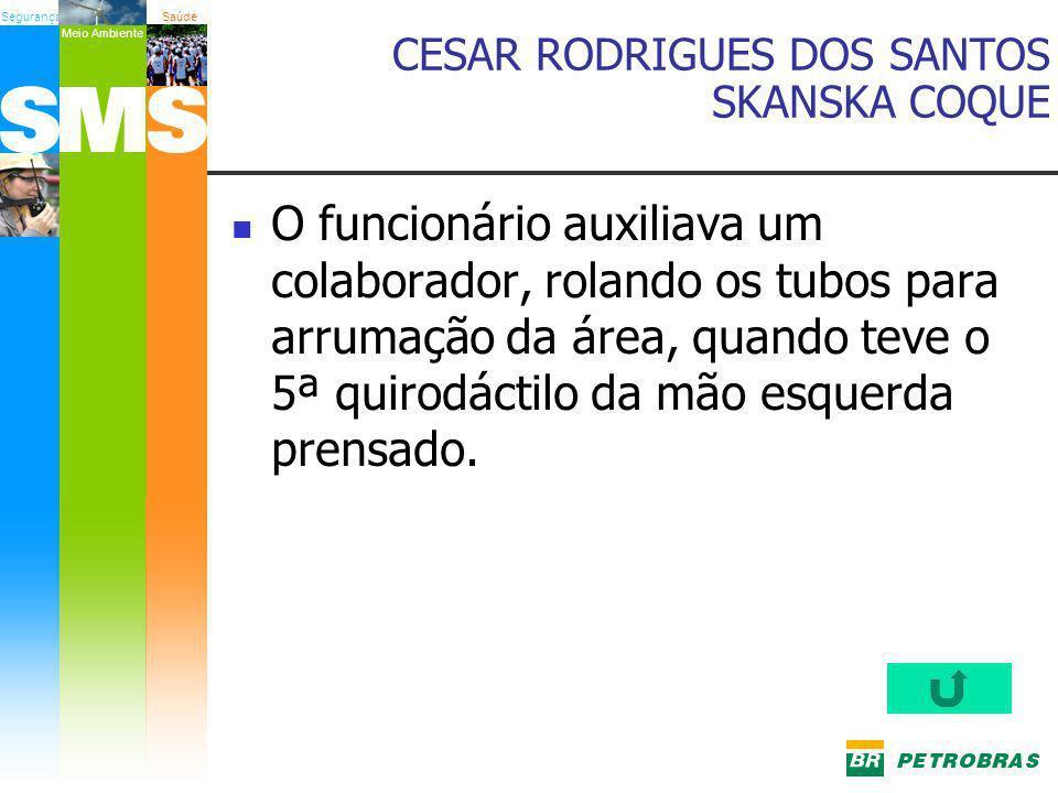 CESAR RODRIGUES DOS SANTOS SKANSKA COQUE