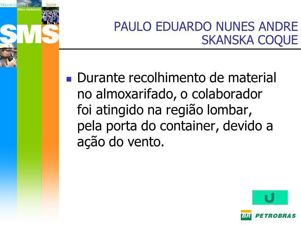 PAULO EDUARDO NUNES ANDRE SKANSKA COQUE