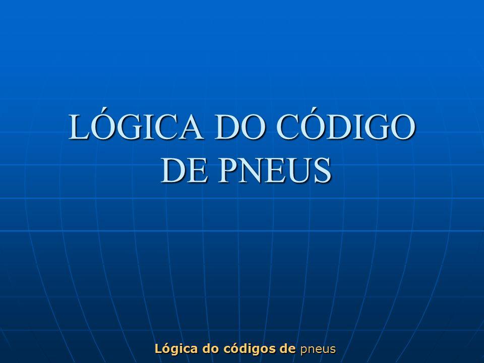 LÓGICA DO CÓDIGO DE PNEUS