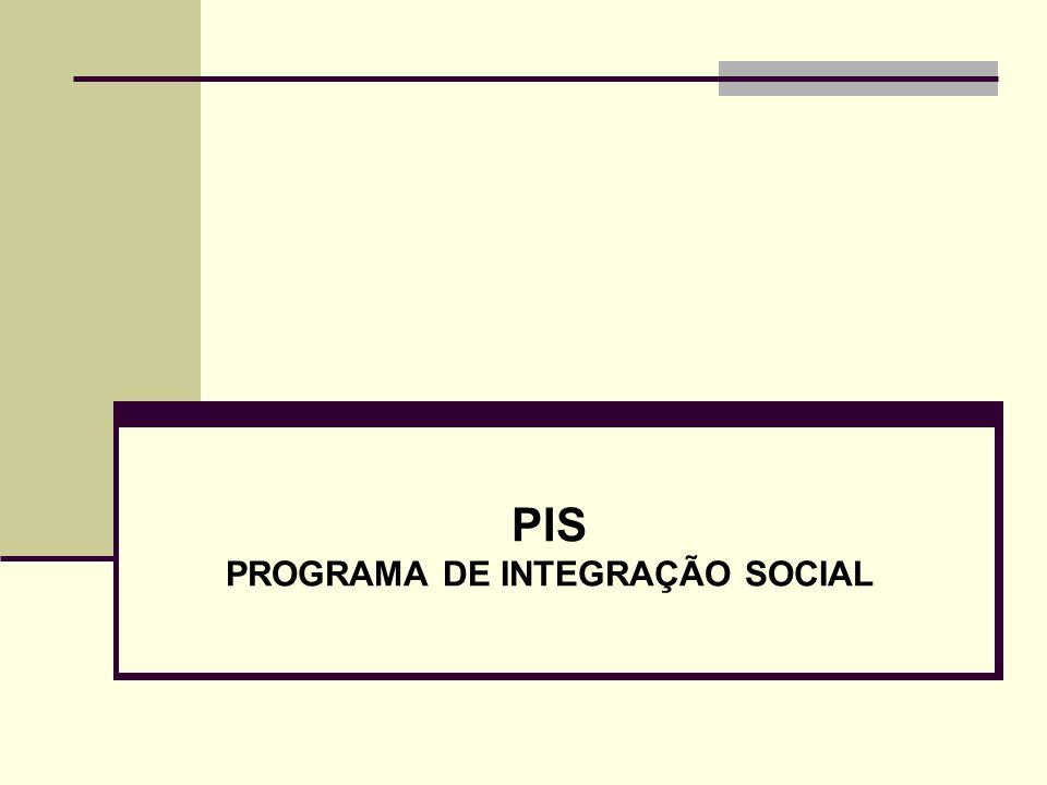 PIS PROGRAMA DE INTEGRAÇÃO SOCIAL
