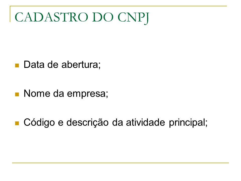 CADASTRO DO CNPJ Data de abertura; Nome da empresa;