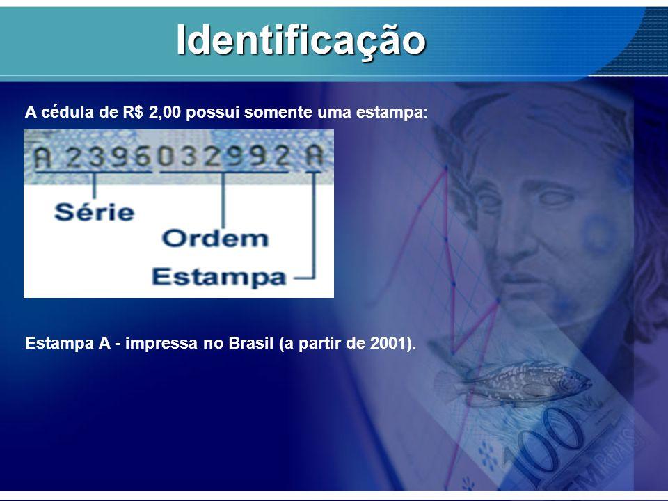 Identificação A cédula de R$ 2,00 possui somente uma estampa: