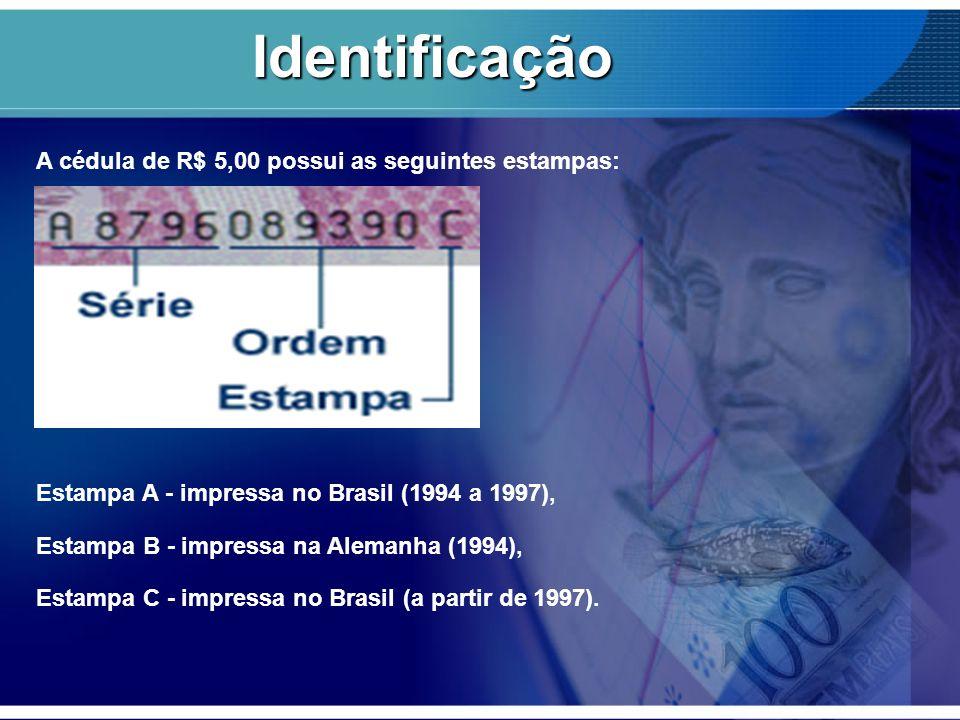 Identificação A cédula de R$ 5,00 possui as seguintes estampas: