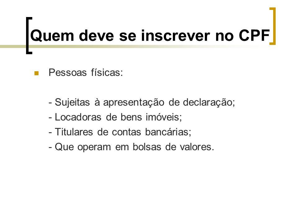 Quem deve se inscrever no CPF