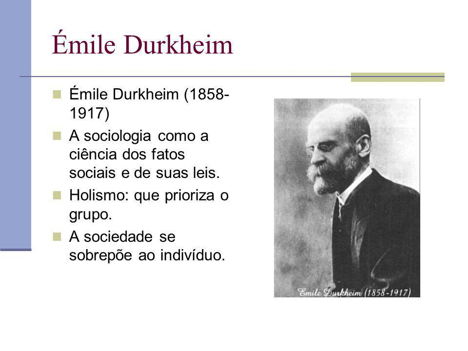 Émile Durkheim Émile Durkheim (1858-1917)