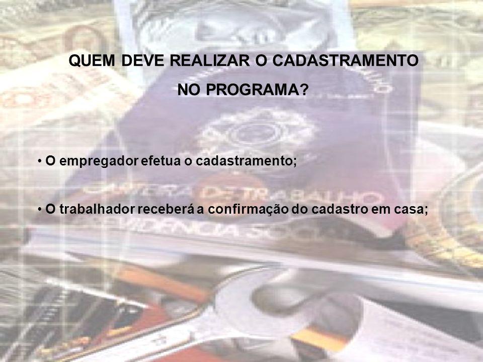 QUEM DEVE REALIZAR O CADASTRAMENTO