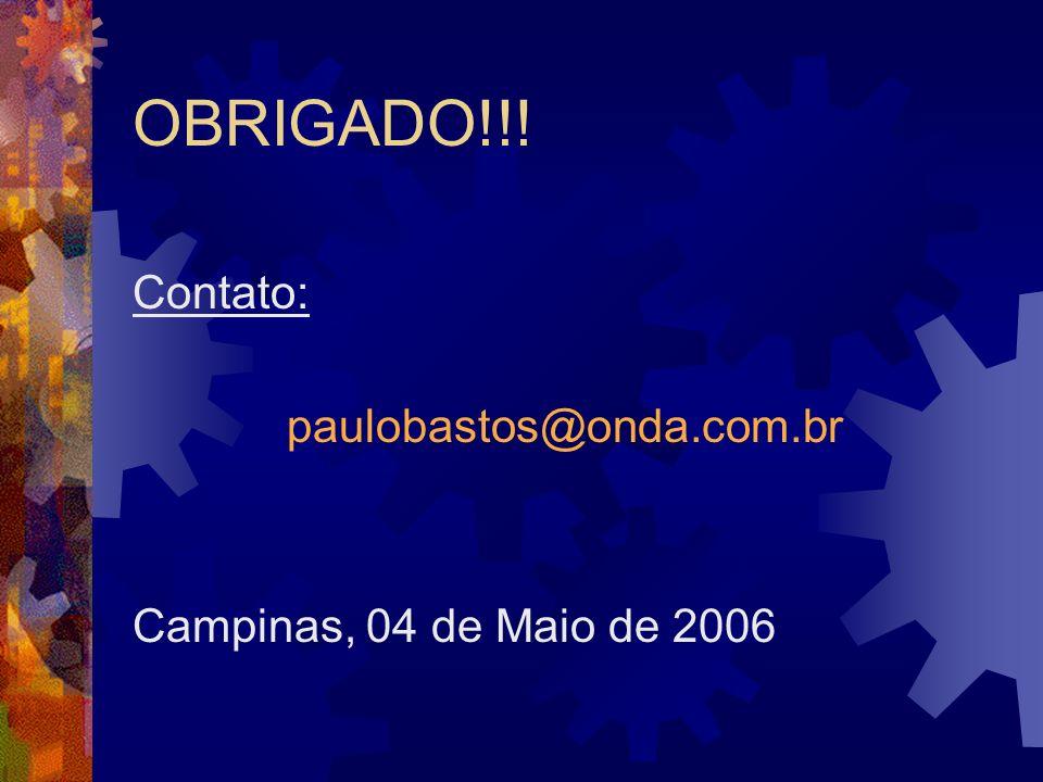 OBRIGADO!!! Contato: paulobastos@onda.com.br