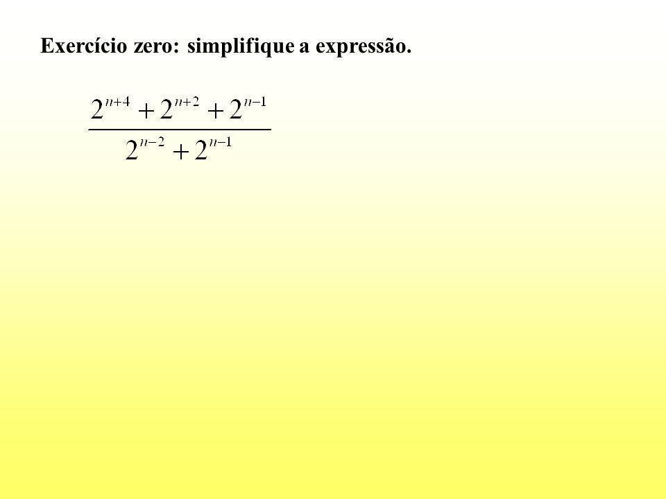 Exercício zero: simplifique a expressão.