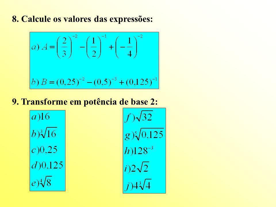 8. Calcule os valores das expressões: