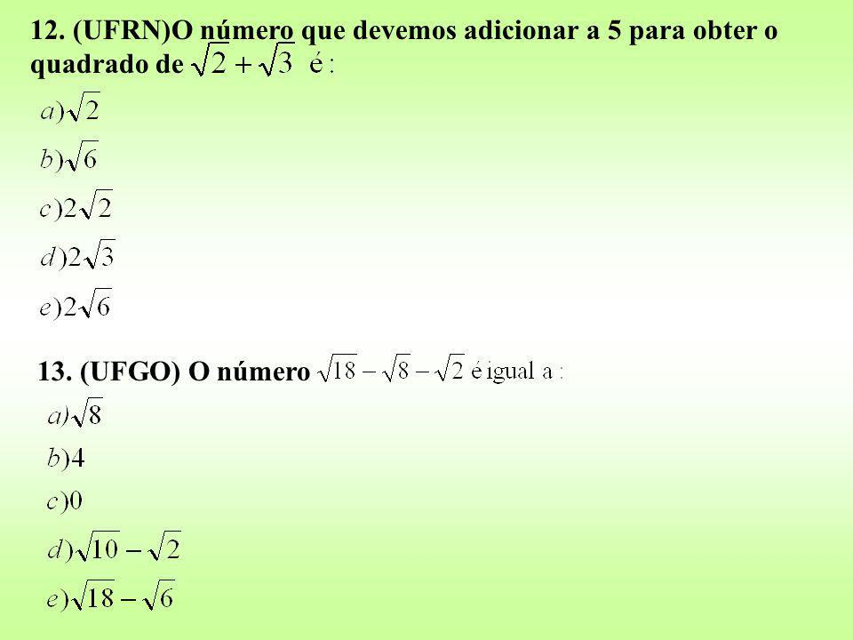 12. (UFRN)O número que devemos adicionar a 5 para obter o quadrado de