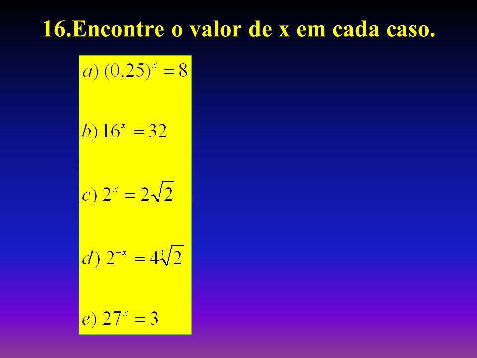 16.Encontre o valor de x em cada caso.