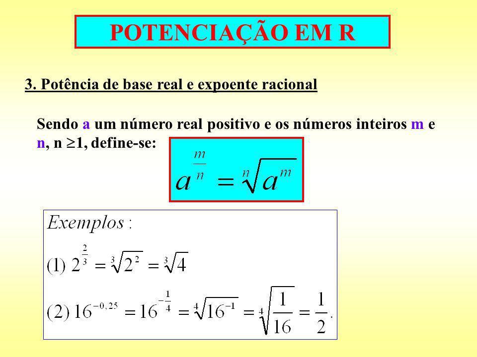 POTENCIAÇÃO EM R 3. Potência de base real e expoente racional