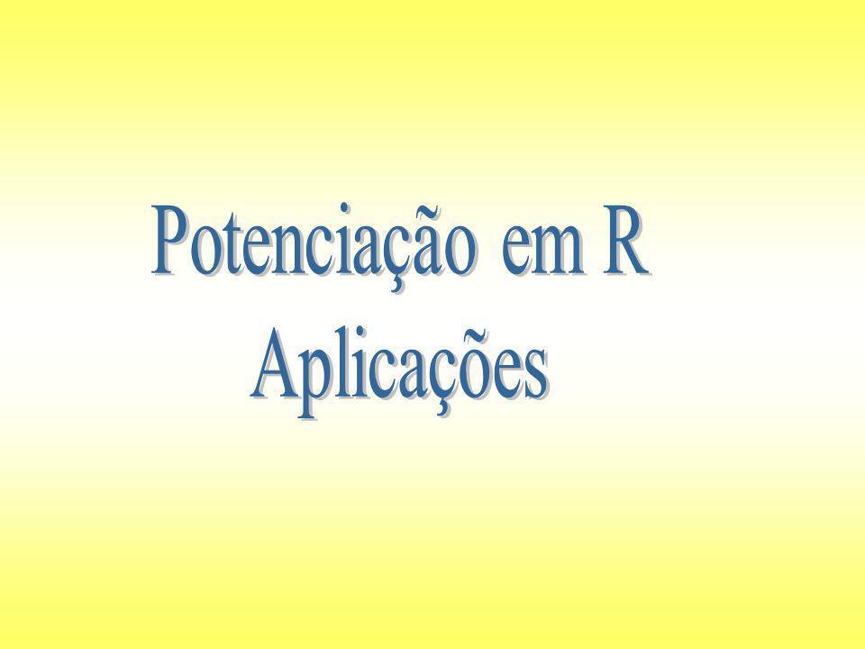 Potenciação em R Aplicações