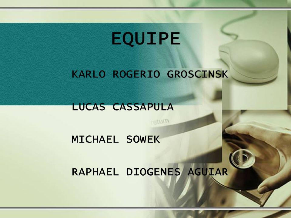 EQUIPE KARLO ROGERIO GROSCINSK LUCAS CASSAPULA MICHAEL SOWEK