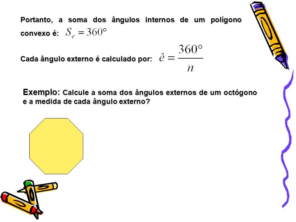 Portanto, a soma dos ângulos internos de um polígono convexo é: