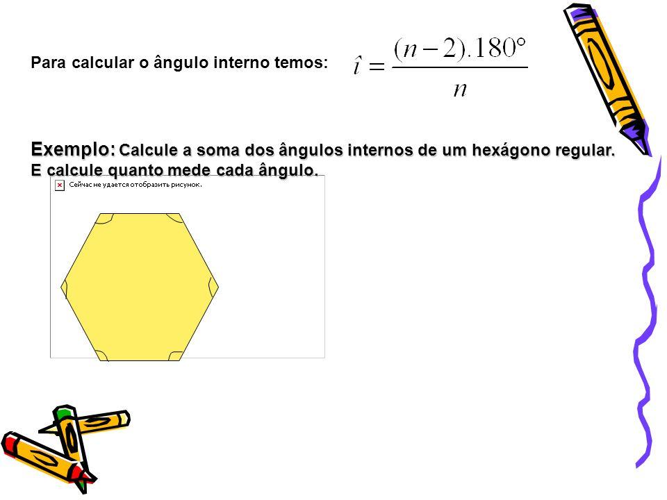 Para calcular o ângulo interno temos: