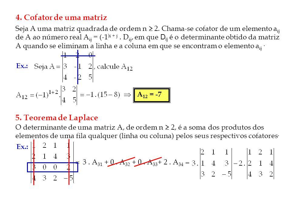 4. Cofator de uma matriz 5. Teorema de Laplace