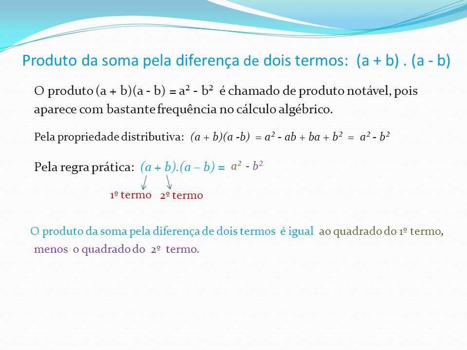 Produto da soma pela diferença de dois termos: (a + b) . (a - b)