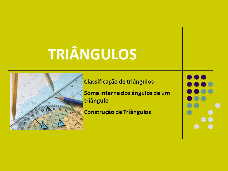 TRIÂNGULOS Classificação de triângulos