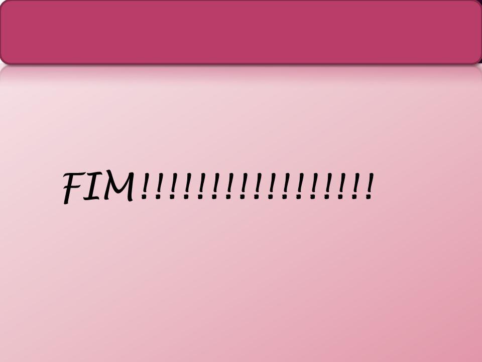 FIM!!!!!!!!!!!!!!!!!