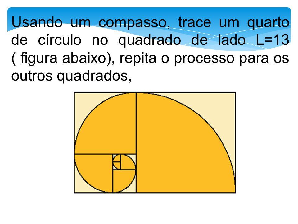 Usando um compasso, trace um quarto de círculo no quadrado de lado L=13 ( figura abaixo), repita o processo para os outros quadrados,