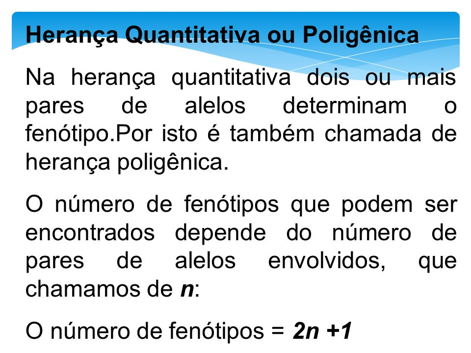 Herança Quantitativa ou Poligênica