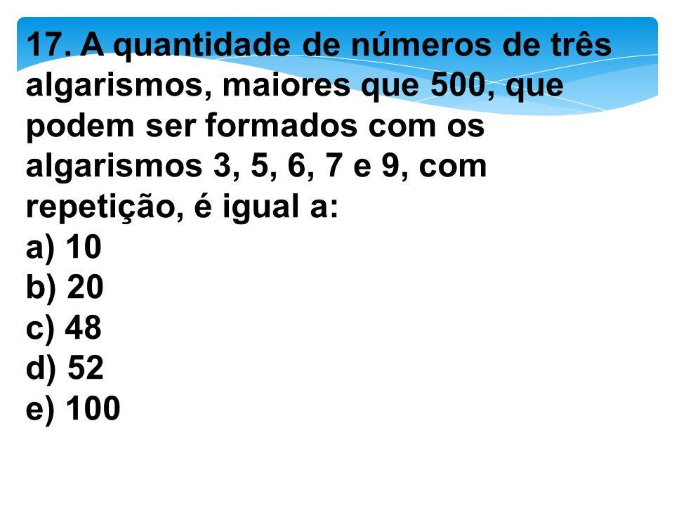 17. A quantidade de números de três