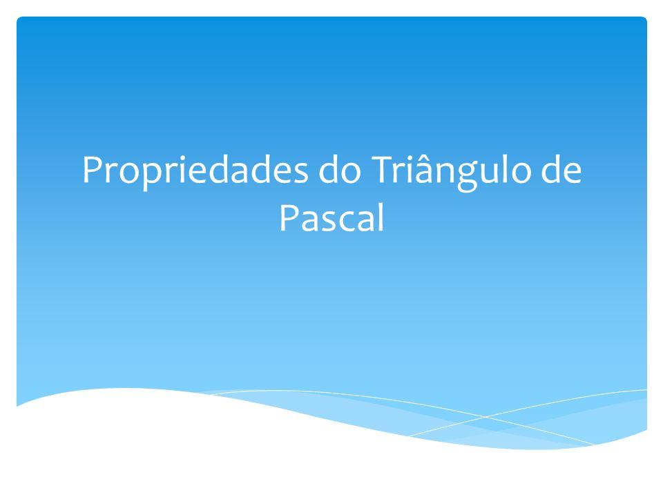 Propriedades do Triângulo de Pascal