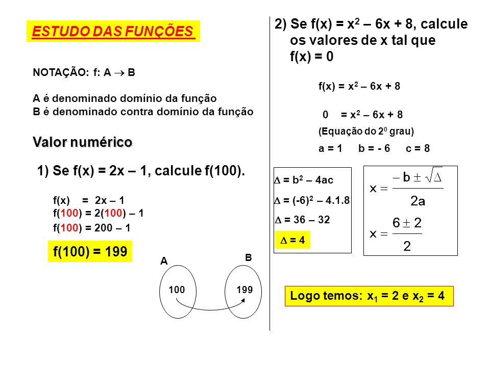 1) Se f(x) = 2x – 1, calcule f(100).