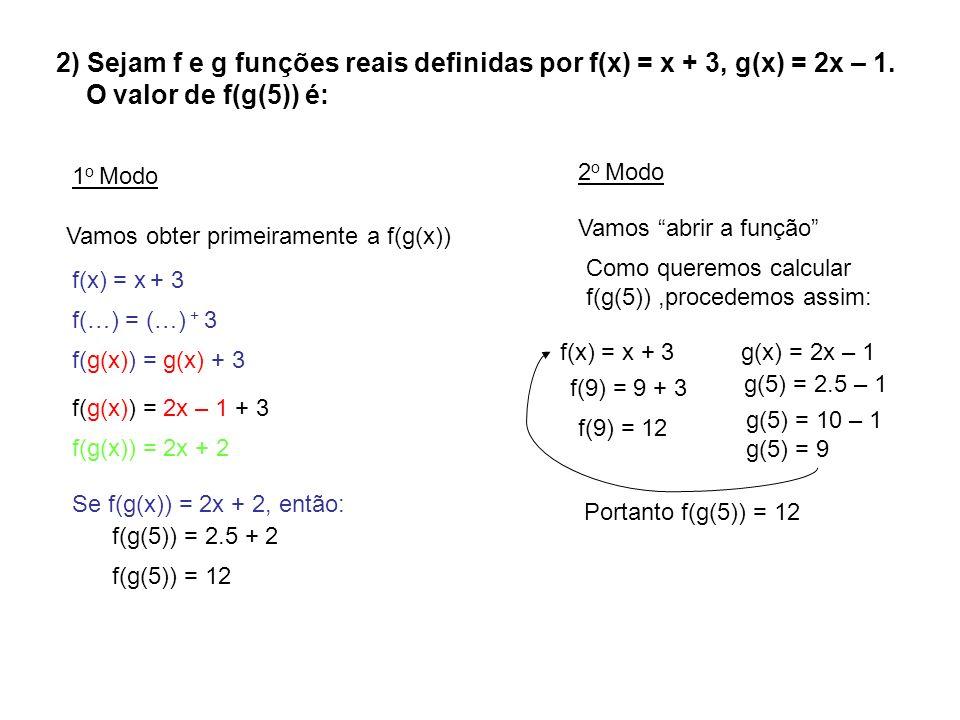 2) Sejam f e g funções reais definidas por f(x) = x + 3, g(x) = 2x – 1.