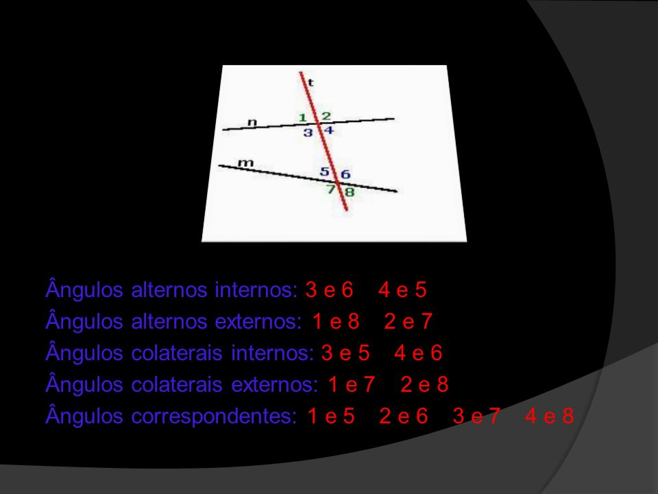 Ângulos alternos internos: 3 e 6 4 e 5