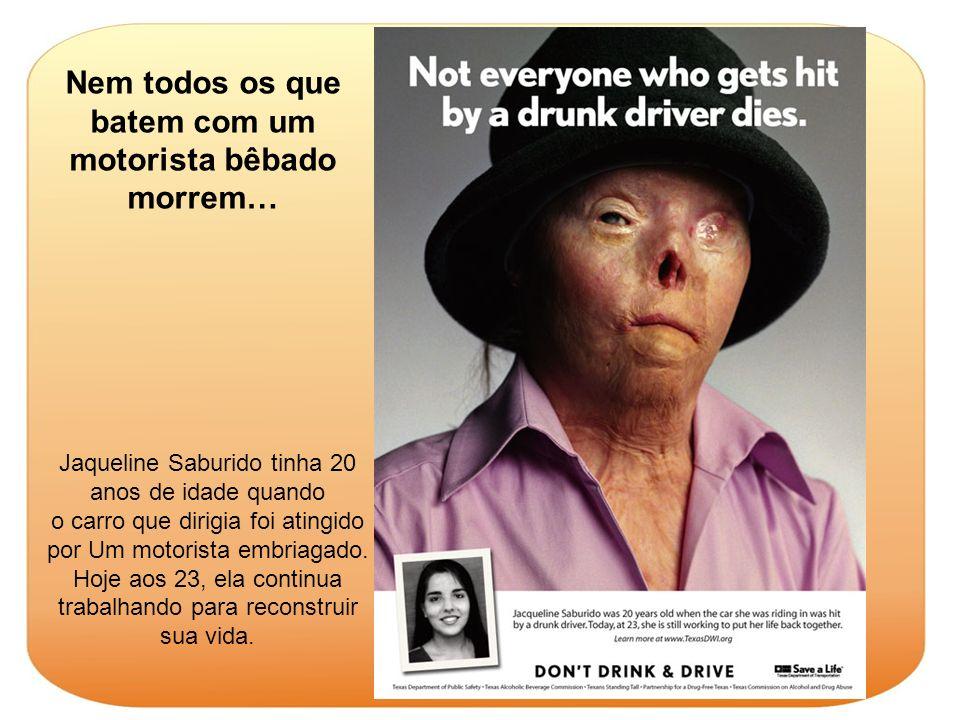 Nem todos os que batem com um motorista bêbado morrem…