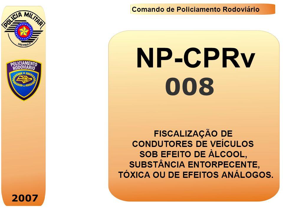 NP-CPRv 008 2007 FISCALIZAÇÃO DE CONDUTORES DE VEÍCULOS