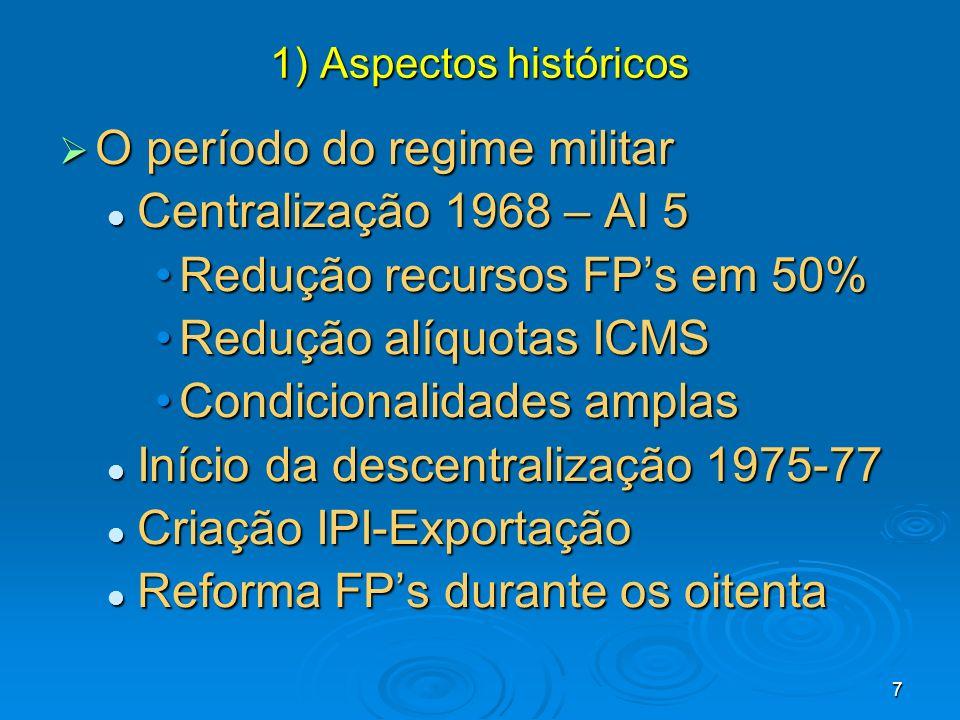 O período do regime militar Centralização 1968 – AI 5