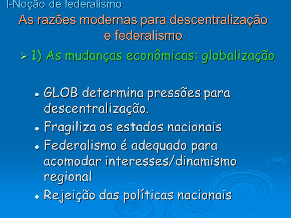 As razões modernas para descentralização e federalismo