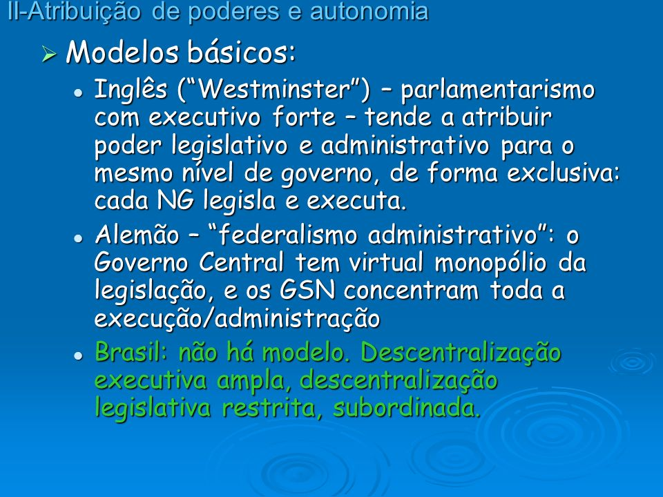 II-Atribuição de poderes e autonomia