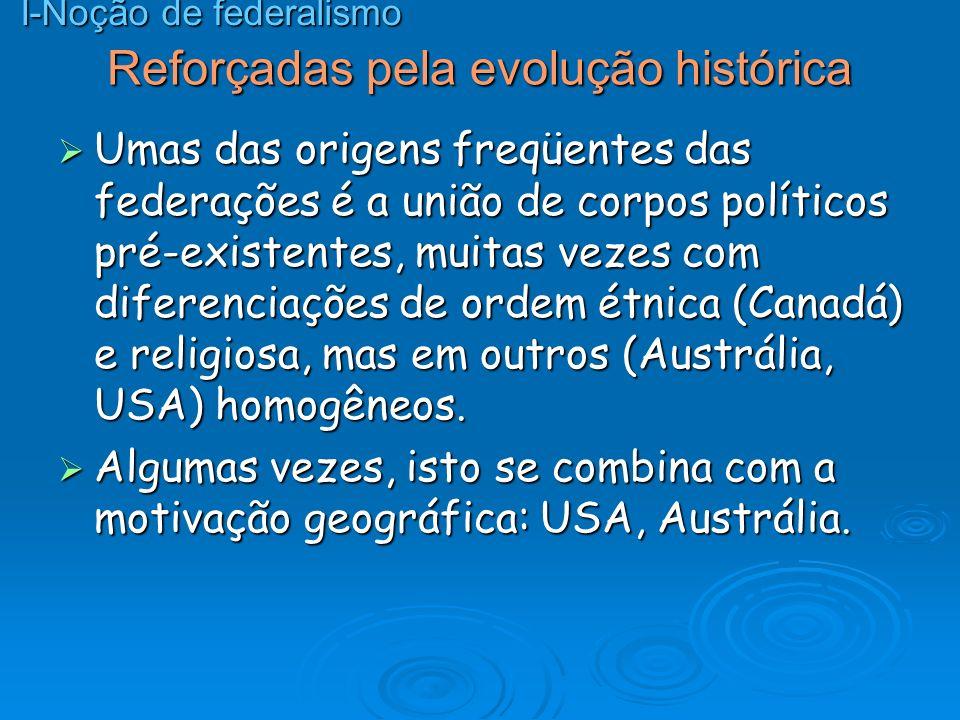 Reforçadas pela evolução histórica