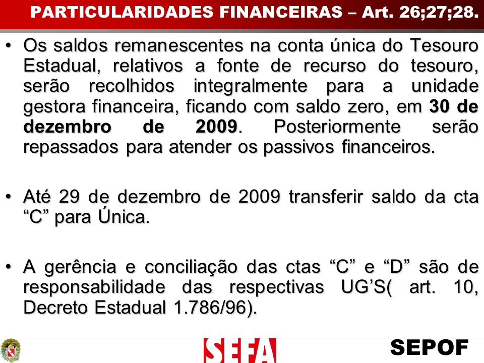 PARTICULARIDADES FINANCEIRAS – Art. 26;27;28.