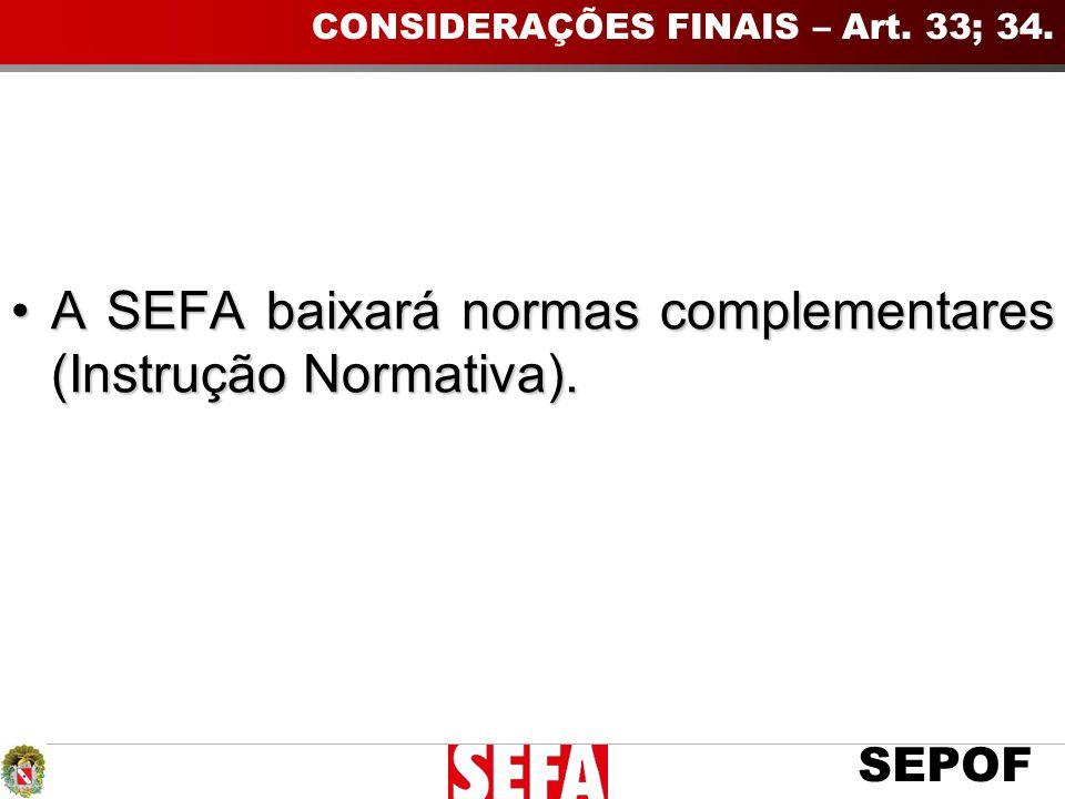 CONSIDERAÇÕES FINAIS – Art. 33; 34.