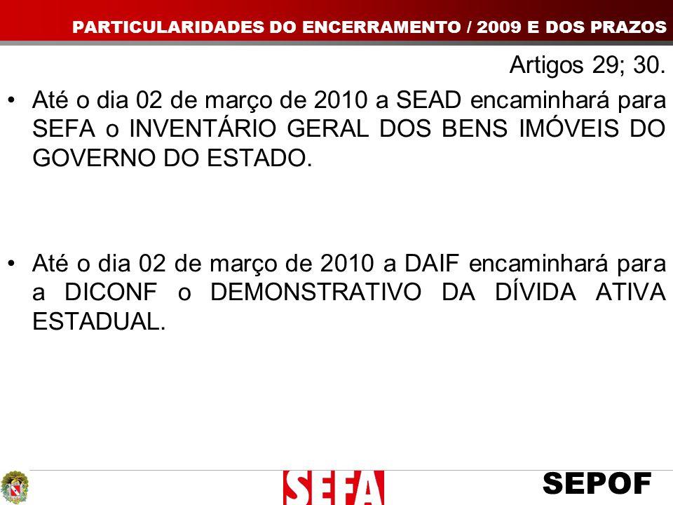 PARTICULARIDADES DO ENCERRAMENTO / 2009 E DOS PRAZOS