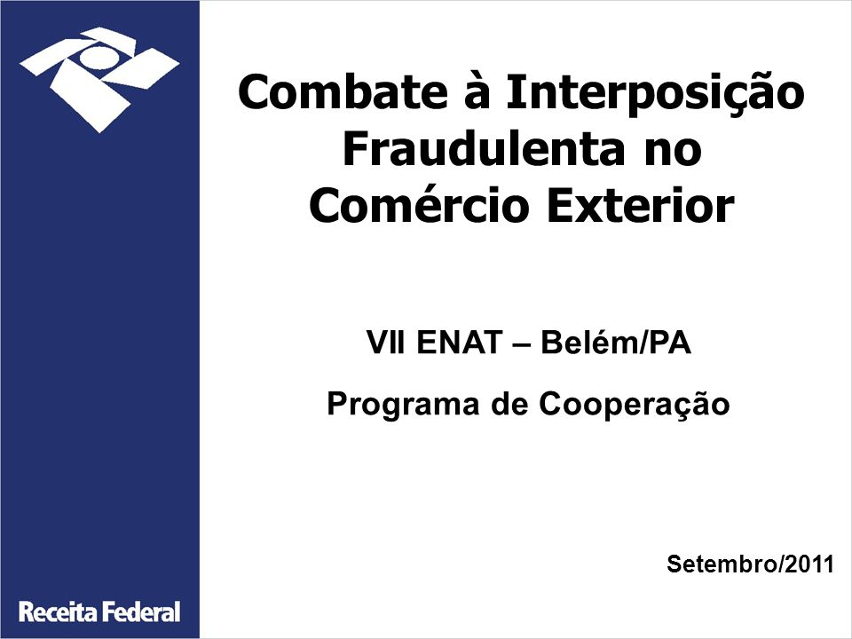 Combate à Interposição Fraudulenta no Comércio Exterior