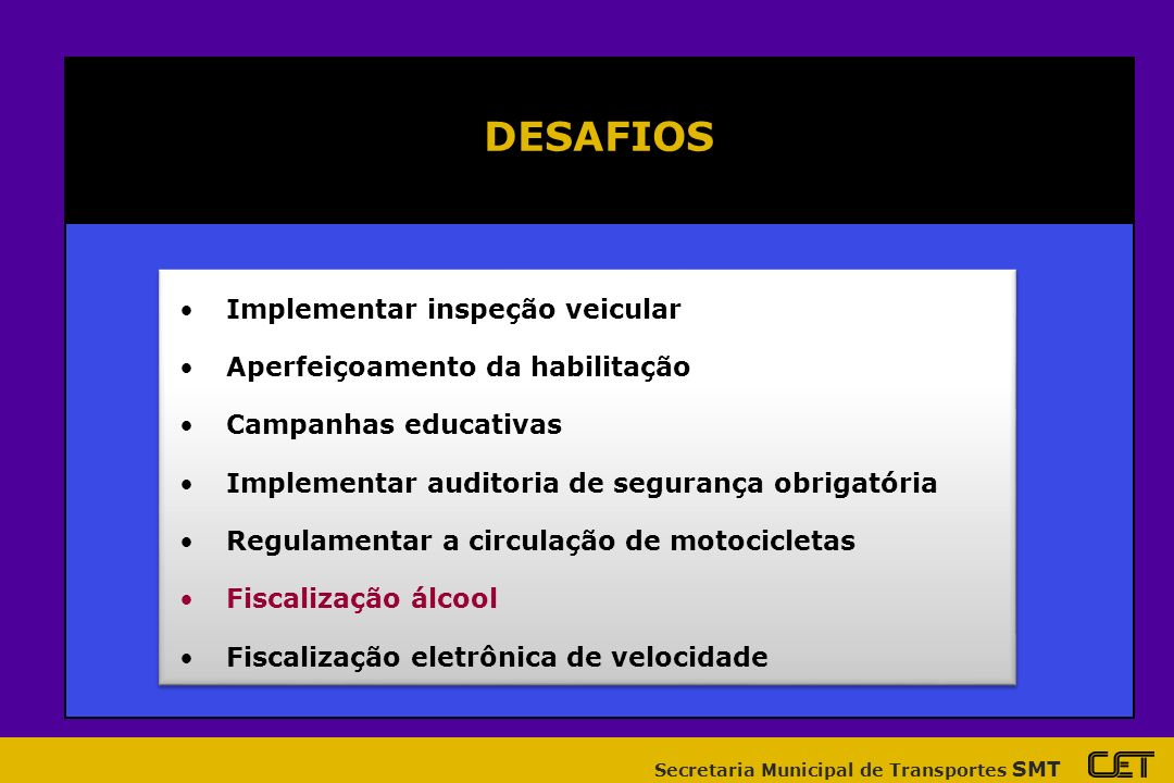 DESAFIOS Implementar inspeção veicular Aperfeiçoamento da habilitação