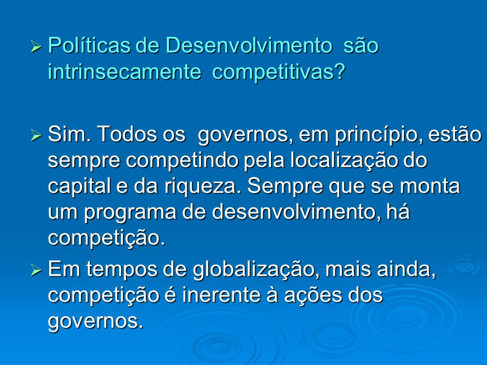 Políticas de Desenvolvimento são intrinsecamente competitivas