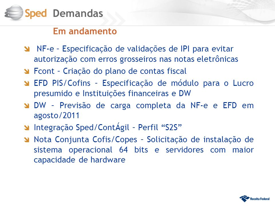 Demandas Em andamento. NF-e – Especificação de validações de IPI para evitar autorização com erros grosseiros nas notas eletrônicas.
